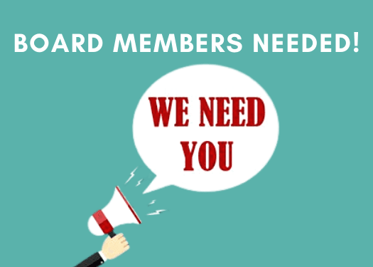 Board Members needed!